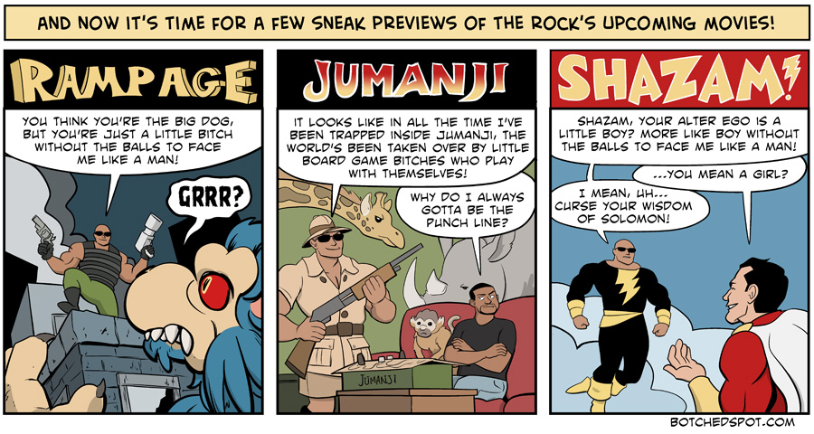 "Sneak Previews of The Rock in ""Rampage"", ""Jumanji"", and ""Shazam""."
