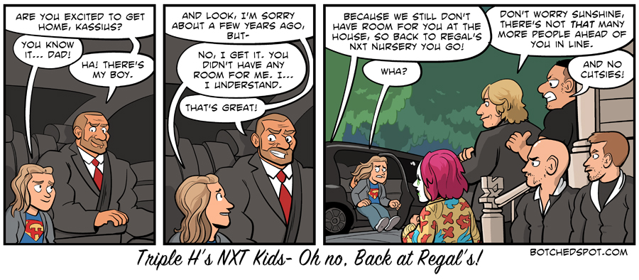 Triple H's NXT Kids- Oh no, back at Regal's!
