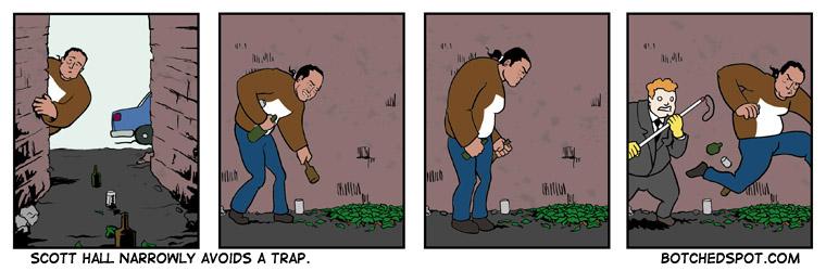 Scott Hall narrowly avoids a trap.
