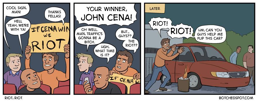 Riot, Riot.