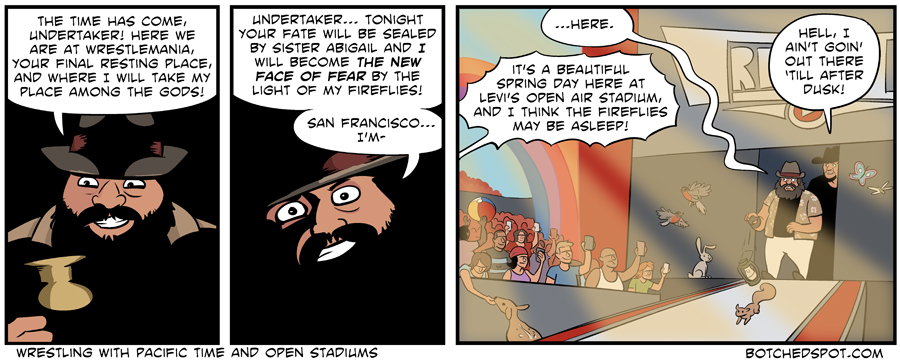 Wrestling with Pacific Time and Open Stadiums